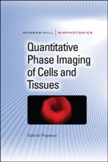 Quantitative Phase Imaging of Cells and Tissues, Hardback Book
