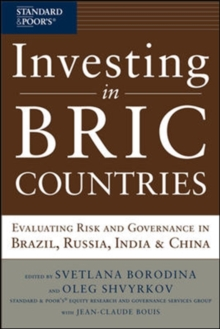 Investing in BRIC Countries: Evaluating Risk and Governance in Brazil, Russia, India, and China, Hardback Book