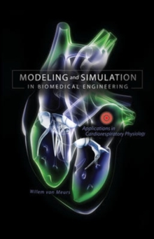 Modeling and Simulation in Biomedical Engineering: Applications in Cardiorespiratory Physiology, Hardback Book