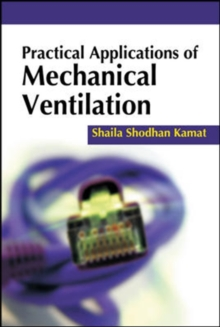 Practical Applications of Mechanical Ventilation, Paperback / softback Book