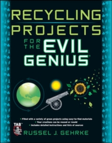 Recycling Projects for the Evil Genius, Paperback / softback Book