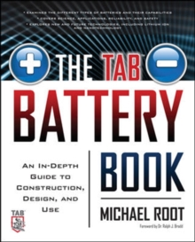 The TAB Battery Book: An In-Depth Guide to Construction, Design, and Use, Paperback / softback Book