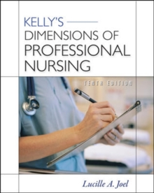 Kelly's Dimensions of Professional Nursing, Tenth Edition, Paperback / softback Book