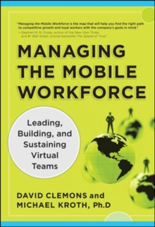 Managing the Mobile Workforce: Leading, Building, and Sustaining Virtual Teams, Hardback Book