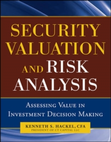 Security Valuation and Risk Analysis: Assessing Value in Investment Decision-Making, Hardback Book