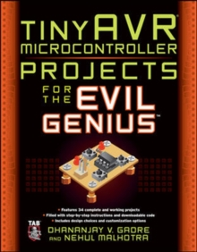 tinyAVR Microcontroller Projects for the Evil Genius, Paperback / softback Book