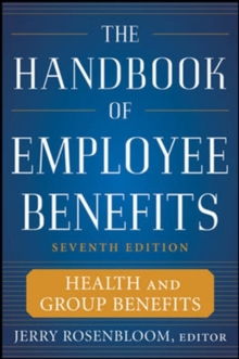 The Handbook of Employee Benefits: Health and Group Benefits 7/E, Hardback Book