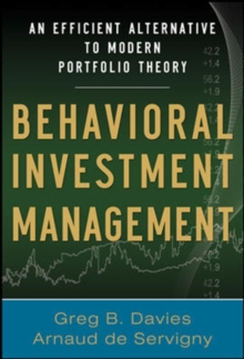 Behavioral Investment Management: An Efficient Alternative to Modern Portfolio Theory, Hardback Book