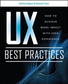 UX Best Practices: How to Achieve More Impact with User Experience, Paperback / softback Book