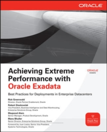 Achieving Extreme Performance with Oracle Exadata, Paperback / softback Book