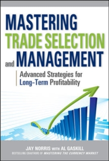 Mastering Trade Selection and Management: Advanced Strategies for Long-Term Profitability, Hardback Book