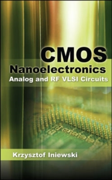 CMOS Nanoelectronics: Analog and RF VLSI Circuits, Hardback Book