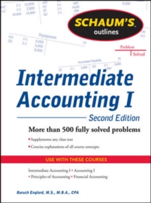 Schaums Outline of Intermediate Accounting I, Second Edition, Paperback / softback Book