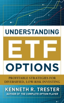 Understanding ETF Options: Profitable Strategies for Diversified, Low-Risk Investing, Hardback Book