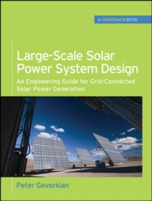 Large-Scale Solar Power System Design (GreenSource Books), Hardback Book