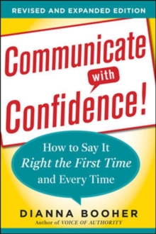 Communicate with Confidence, Revised and Expanded Edition:  How to Say it Right the First Time and Every Time, Paperback / softback Book