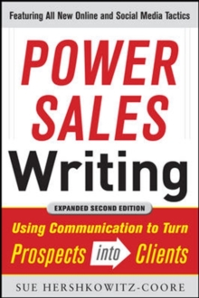 Power Sales Writing, Revised and Expanded Edition: Using Communication to Turn Prospects into Clients, Paperback / softback Book