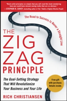 The Zigzag Principle:  The Goal Setting Strategy that will Revolutionize Your Business and Your Life, Hardback Book