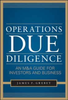 Operations Due Diligence:  An M&A Guide for Investors and Business, Hardback Book