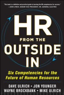 HR from the Outside In: Six Competencies for the Future of Human Resources, Hardback Book