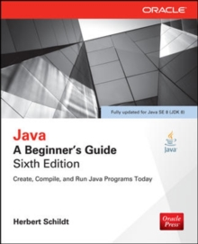 Java: A Beginner's Guide, Sixth Edition, Paperback Book