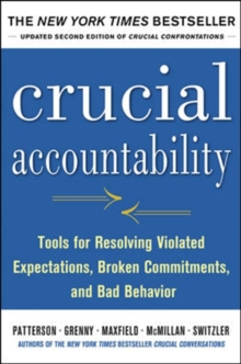 Crucial Accountability: Tools for Resolving Violated Expectations, Broken Commitments, and Bad Behavior, Second Edition, Paperback Book