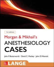 Morgan and Mikhail's Clinical Anesthesiology Cases, Paperback / softback Book