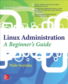 Linux Administration: A Beginner s Guide, Seventh Edition
