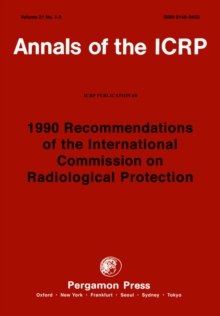 ICRP Publication 60 : 1990 Recommendations of the International Commission on Radiological Protection
