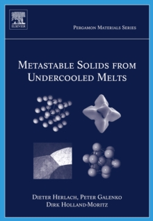 Metastable Solids from Undercooled Melts : Volume 10, Hardback Book