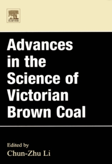 Advances in the Science of Victorian Brown Coal, Hardback Book