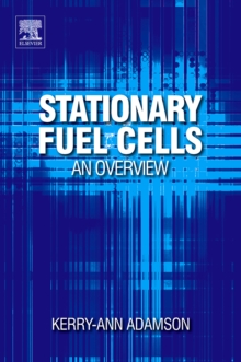 Stationary Fuel Cells: An Overview, Hardback Book