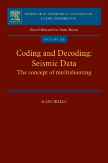 Coding and Decoding: Seismic Data : The Concept of Multishooting Volume 39, Hardback Book