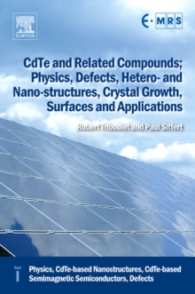 CdTe and Related Compounds; Physics, Defects, Hetero- and Nano-structures, Crystal Growth, Surfaces and Applications : Physics, CdTe-based Nanostructures, CdTe-based Semimagnetic Semiconductors, Defec