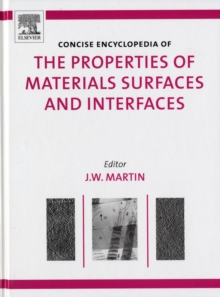 The Concise Encyclopedia of the Properties of Materials Surfaces and Interfaces, Hardback Book