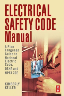 Electrical Safety Code Manual : A Plain Language Guide to National Electrical Code, OSHA and NFPA 70E
