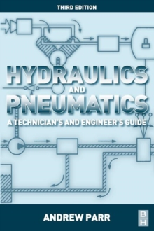 Hydraulics and Pneumatics : A Technician's and Engineer's Guide, Paperback Book