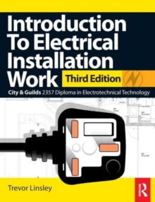 Introduction to Electrical Installation Work : City & Guilds Diploma in Electrotechnical Technology, Paperback Book