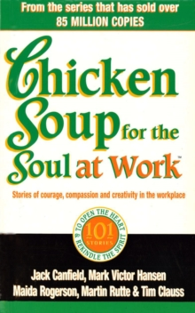 Chicken Soup For The Soul At Work, Paperback Book