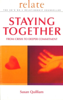 Relate Guide To Staying Together : From Crisis to Deeper Commitment, Paperback Book