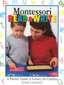 Montessori Read & Write : A parent's guide to literacy for children, Paperback Book