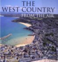 The West Country from the Air, Hardback Book