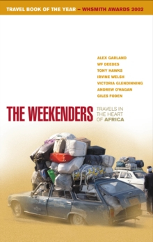 The Weekenders : Travels in the Heart of Africa, Paperback Book
