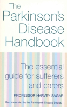 The New Parkinson's Disease Handbook : The Essential Guide for Sufferers and Carers, Paperback Book
