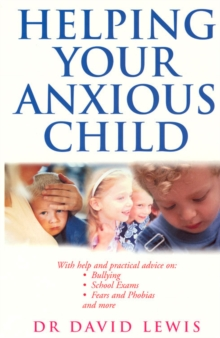 Helping Your Anxious Child, Paperback Book