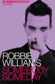 Robbie Williams: Somebody Someday, Paperback Book
