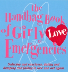The Handbag Book of Girly Love Emergencies, Paperback Book