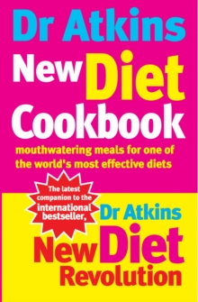 Dr Atkins New Diet Cookbook : Mouthwatering meals for one of the world's most effective diets, Paperback Book