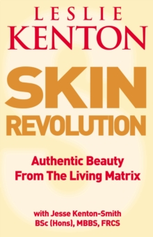 Skin Revolution : Authentic Beauty from the Living Matrix, Paperback Book