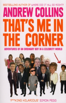 That's Me in the Corner : Adventures of an Ordinary Boy in a Celebrity World, Paperback Book